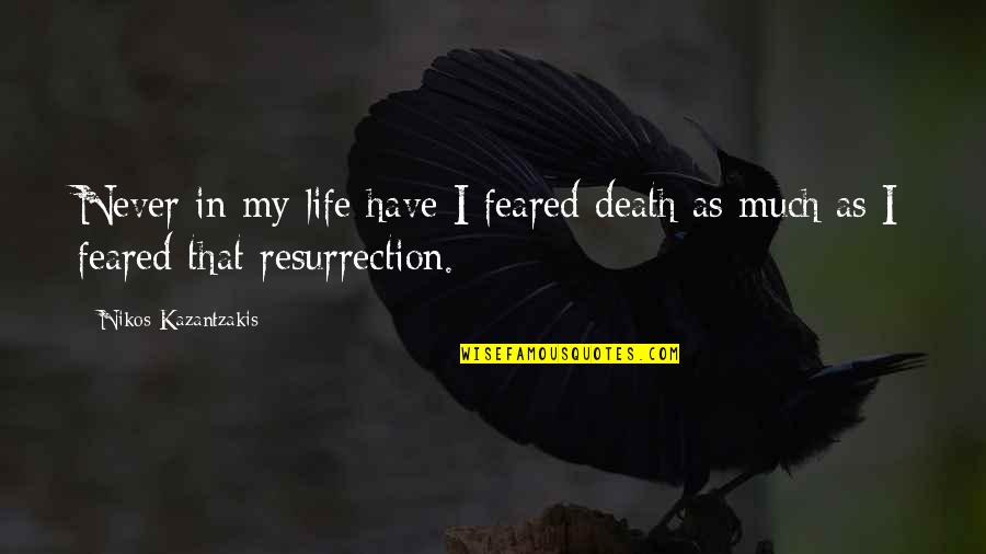 Spirituality And Death Quotes By Nikos Kazantzakis: Never in my life have I feared death
