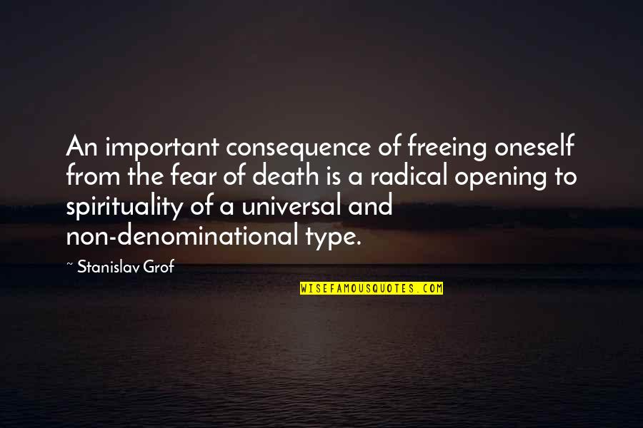 Spirituality And Death Quotes By Stanislav Grof: An important consequence of freeing oneself from the