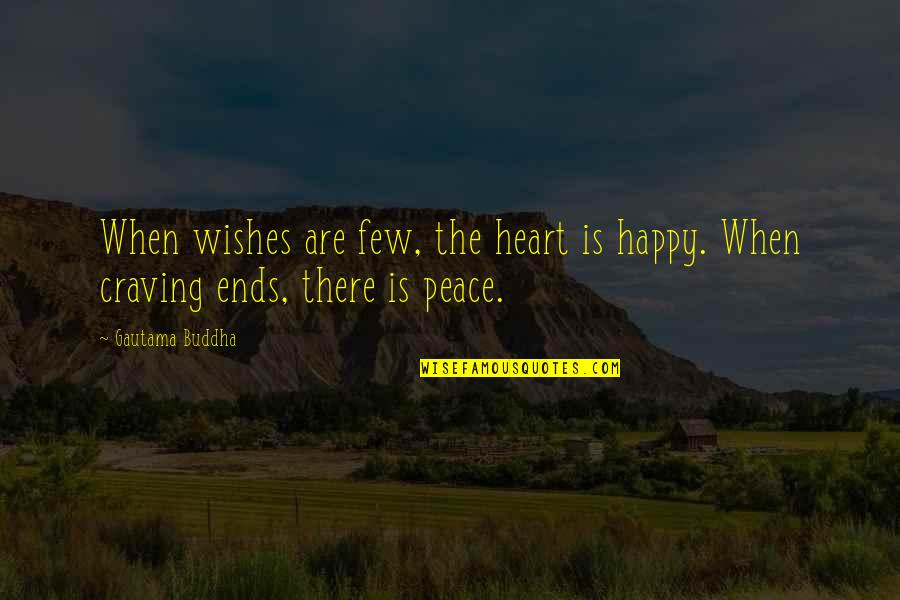 Splice Quotes By Gautama Buddha: When wishes are few, the heart is happy.