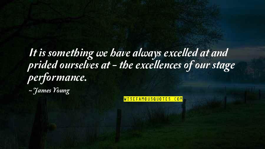 Splice Quotes By James Young: It is something we have always excelled at