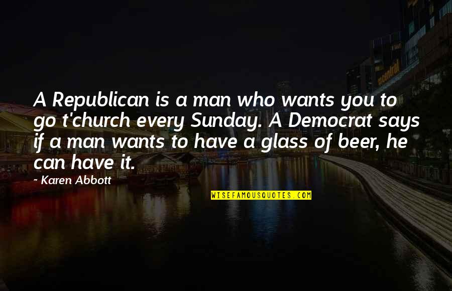 Split String Comma Quotes By Karen Abbott: A Republican is a man who wants you