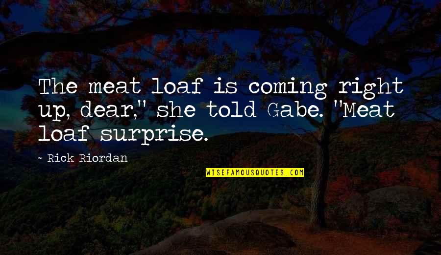 """Split String Comma Quotes By Rick Riordan: The meat loaf is coming right up, dear,"""""""