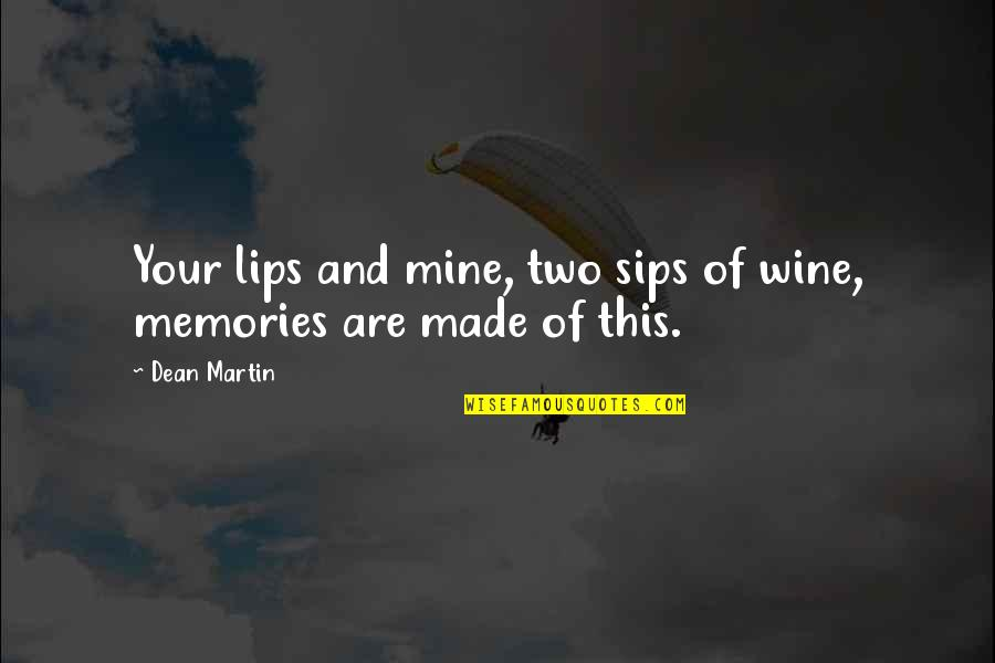 Spoleto Quotes By Dean Martin: Your lips and mine, two sips of wine,