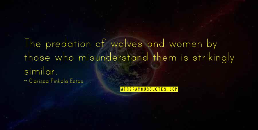 Spongebob Argh Quotes By Clarissa Pinkola Estes: The predation of wolves and women by those