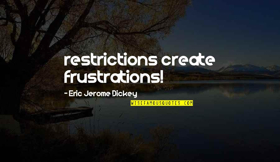 Spongebob Argh Quotes By Eric Jerome Dickey: restrictions create frustrations!