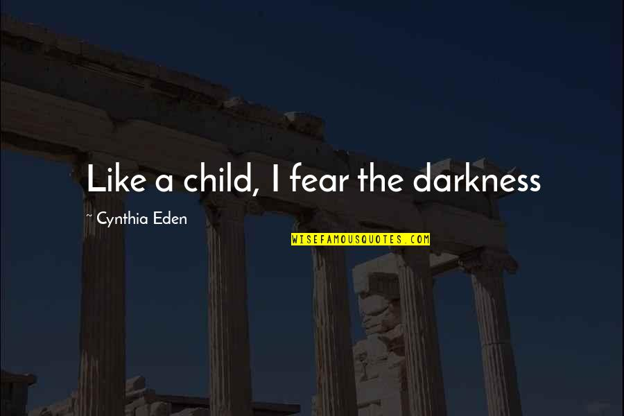 Spongebob Boating School Episode Quotes By Cynthia Eden: Like a child, I fear the darkness
