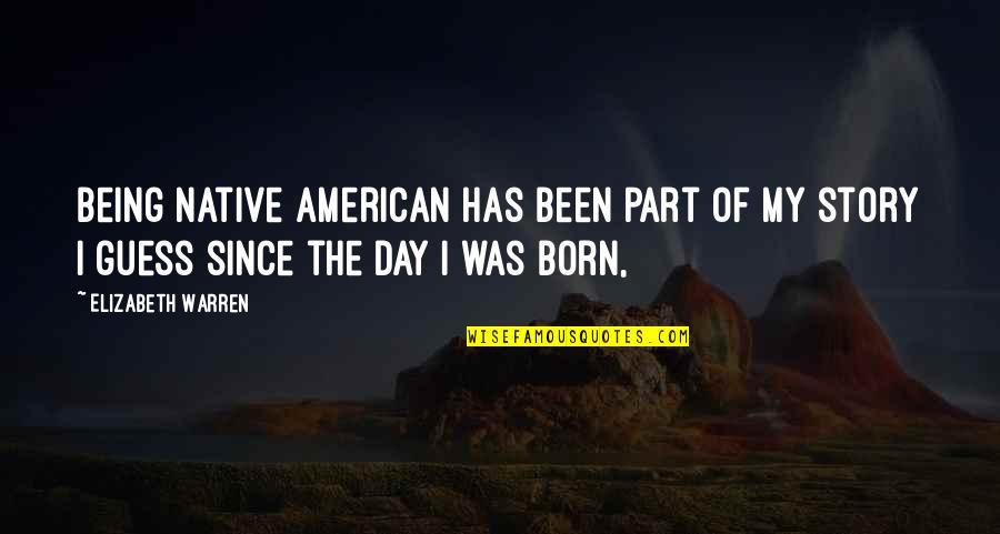 Spongeslob Quotes By Elizabeth Warren: Being Native American has been part of my