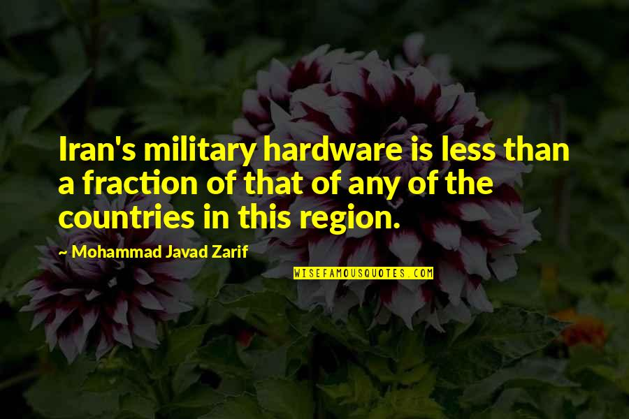 Spongeslob Quotes By Mohammad Javad Zarif: Iran's military hardware is less than a fraction