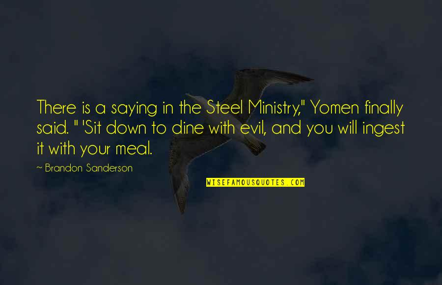 """Sponginess Quotes By Brandon Sanderson: There is a saying in the Steel Ministry,"""""""