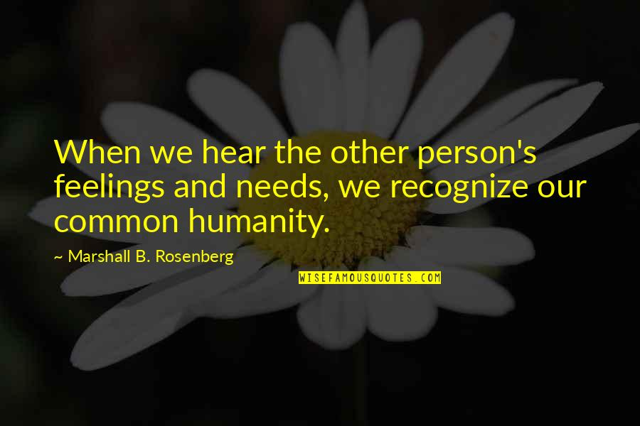 Sponginess Quotes By Marshall B. Rosenberg: When we hear the other person's feelings and