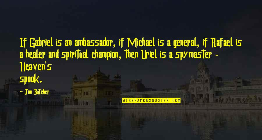 Spook's Quotes By Jim Butcher: If Gabriel is an ambassador, if Michael is