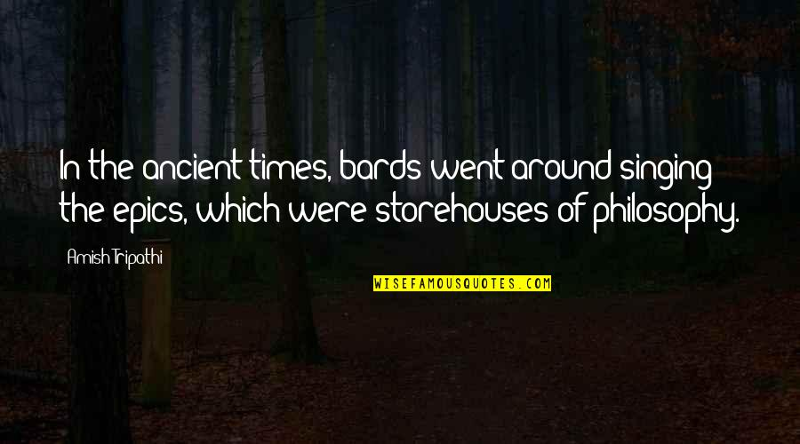 Sports And Grades Quotes By Amish Tripathi: In the ancient times, bards went around singing