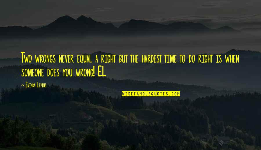 Sports Apparel Quotes By Evinda Lepins: Two wrongs never equal a right but the