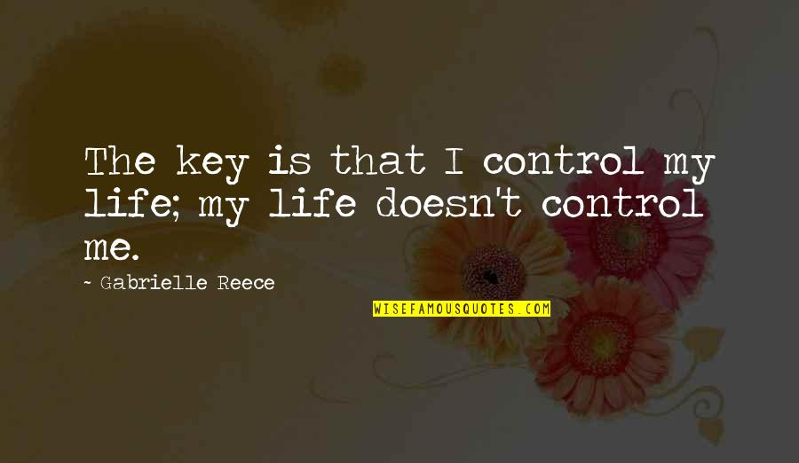 Sports Motivation Quotes By Gabrielle Reece: The key is that I control my life;