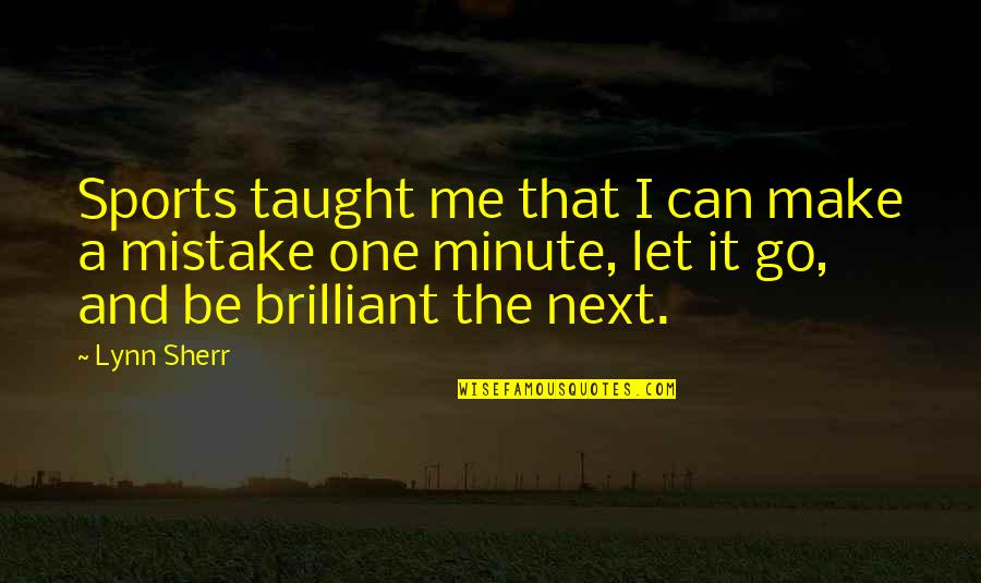 Sports Motivation Quotes By Lynn Sherr: Sports taught me that I can make a