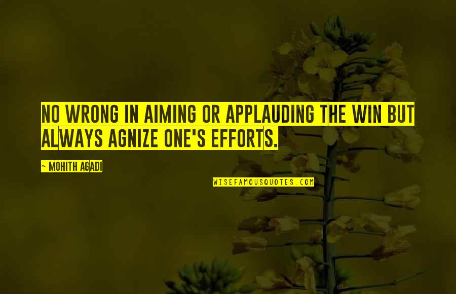 Sports Motivation Quotes By Mohith Agadi: No wrong in aiming or applauding the win