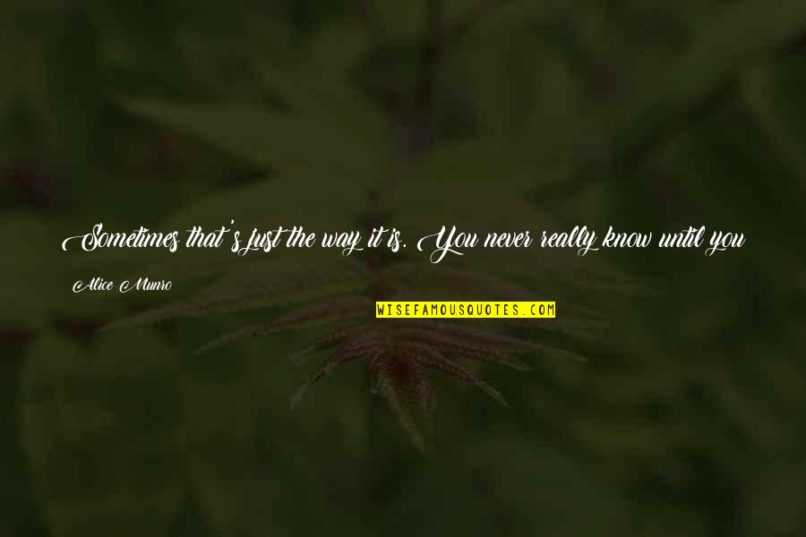 Sportsbook Quotes By Alice Munro: Sometimes that's just the way it is. You