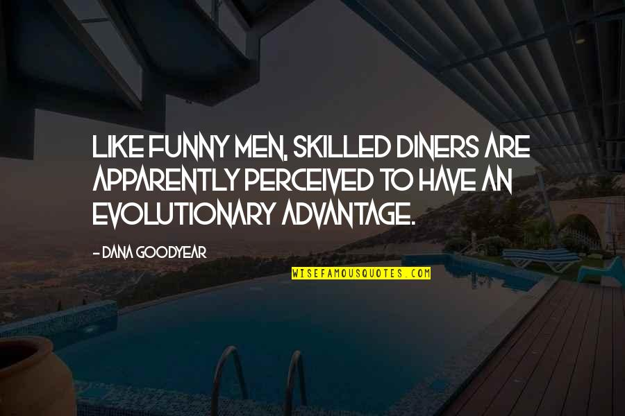 Sportsbook Quotes By Dana Goodyear: Like funny men, skilled diners are apparently perceived
