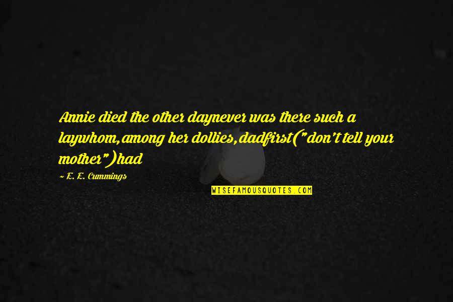 Sportsbook Quotes By E. E. Cummings: Annie died the other daynever was there such