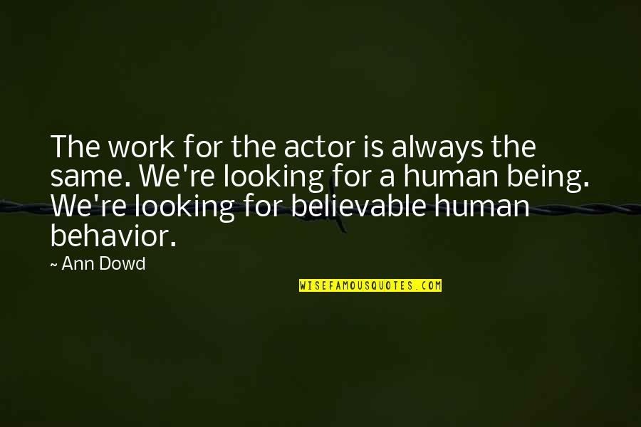 Sportsmanship In Baseball Quotes By Ann Dowd: The work for the actor is always the