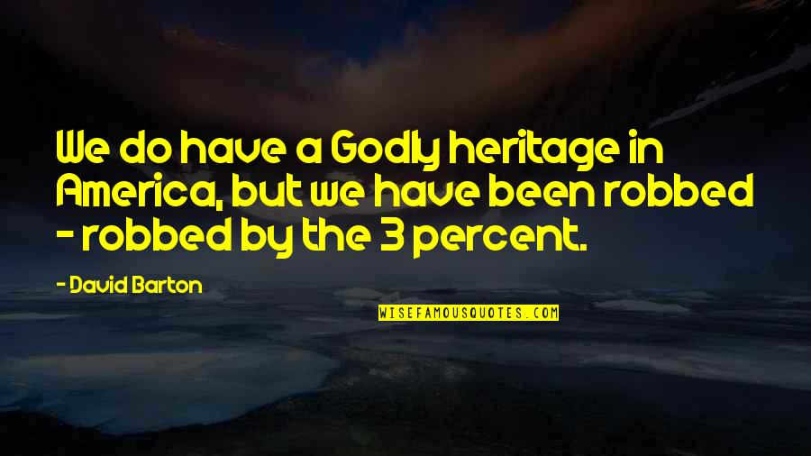 Sportsmanship Volleyball Quotes By David Barton: We do have a Godly heritage in America,