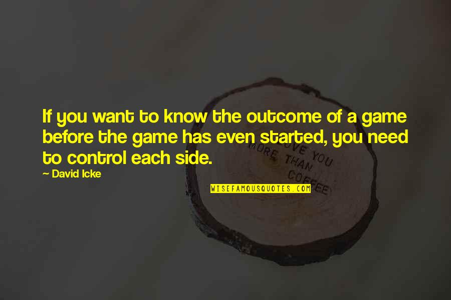 Sportsmanship Volleyball Quotes By David Icke: If you want to know the outcome of