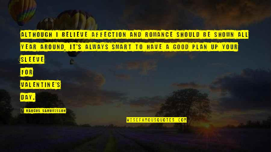 Spotlit Quotes By Marcus Samuelsson: Although I believe affection and romance should be