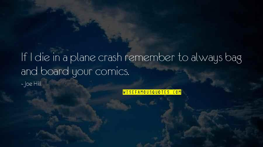 Spouses Being Best Friends Quotes By Joe Hill: If I die in a plane crash remember