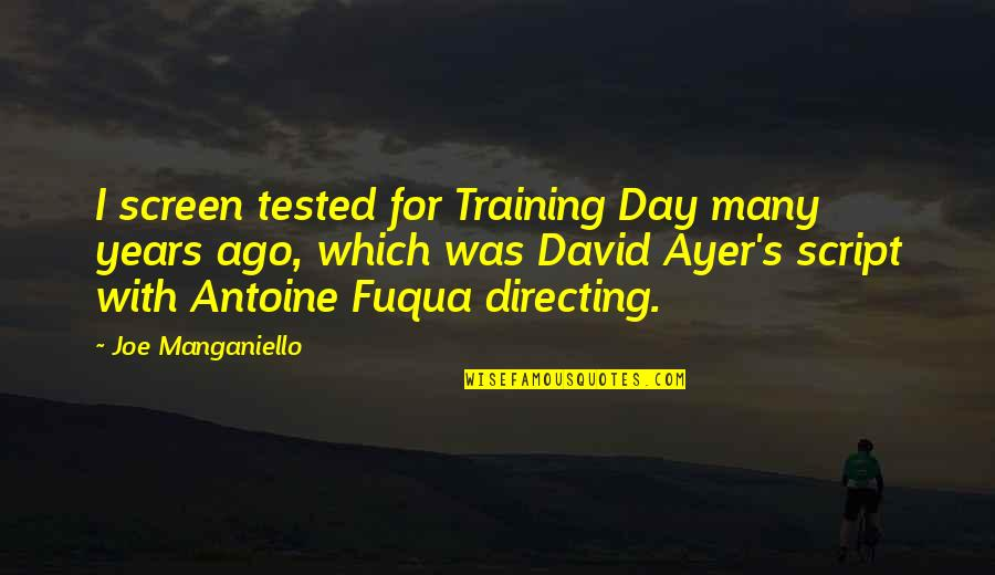 Spouses Being Best Friends Quotes By Joe Manganiello: I screen tested for Training Day many years