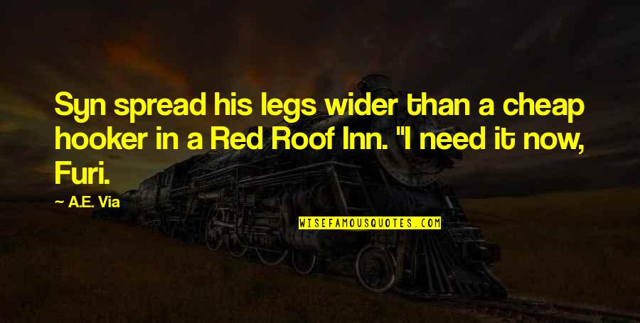 Spread Legs Quotes By A.E. Via: Syn spread his legs wider than a cheap