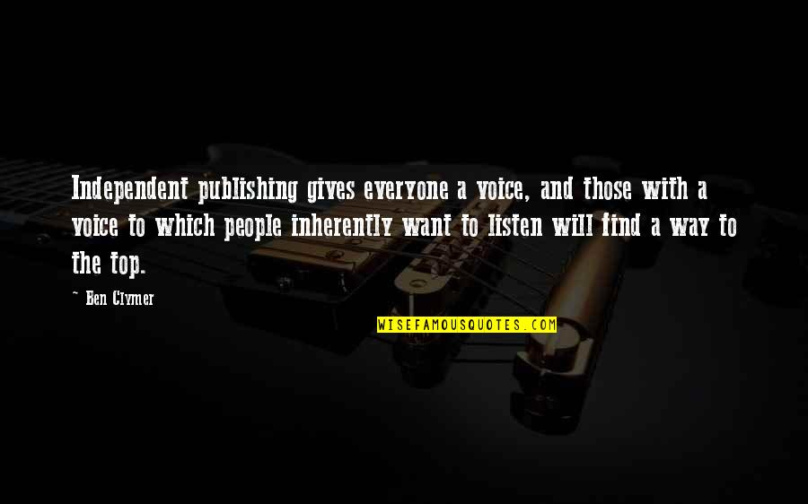 Spread Like Wildfire Quotes By Ben Clymer: Independent publishing gives everyone a voice, and those
