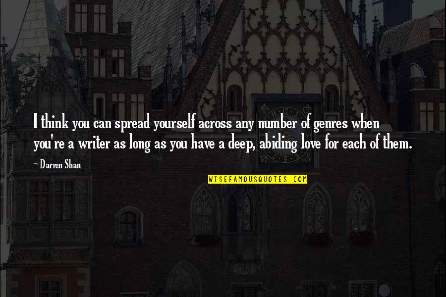 Spread Love Quotes By Darren Shan: I think you can spread yourself across any