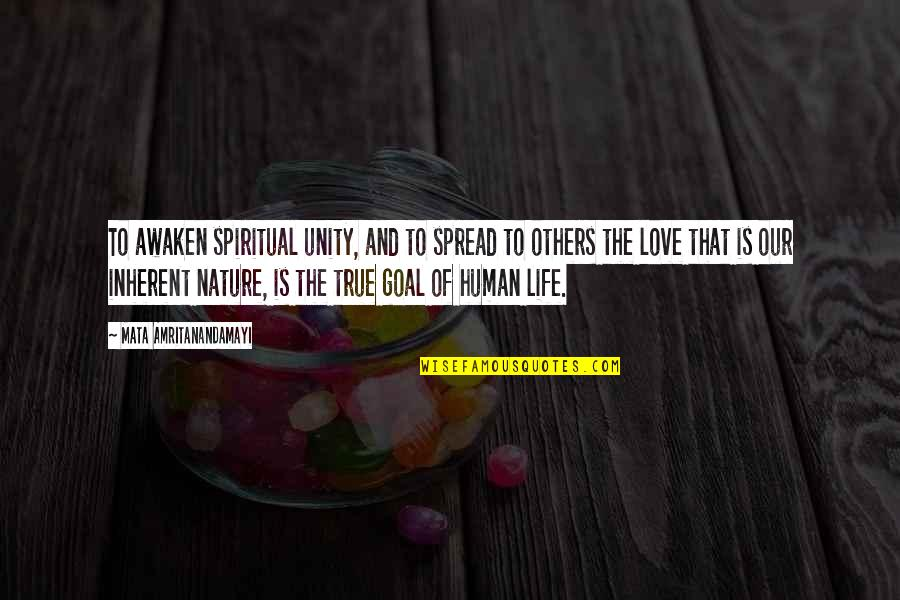 Spread Love Quotes By Mata Amritanandamayi: To awaken spiritual unity, and to spread to