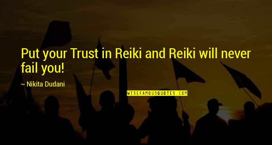 Spreaders Quotes By Nikita Dudani: Put your Trust in Reiki and Reiki will