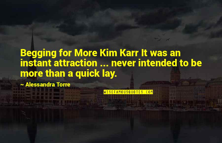 Spring Break Over Quotes By Alessandra Torre: Begging for More Kim Karr It was an
