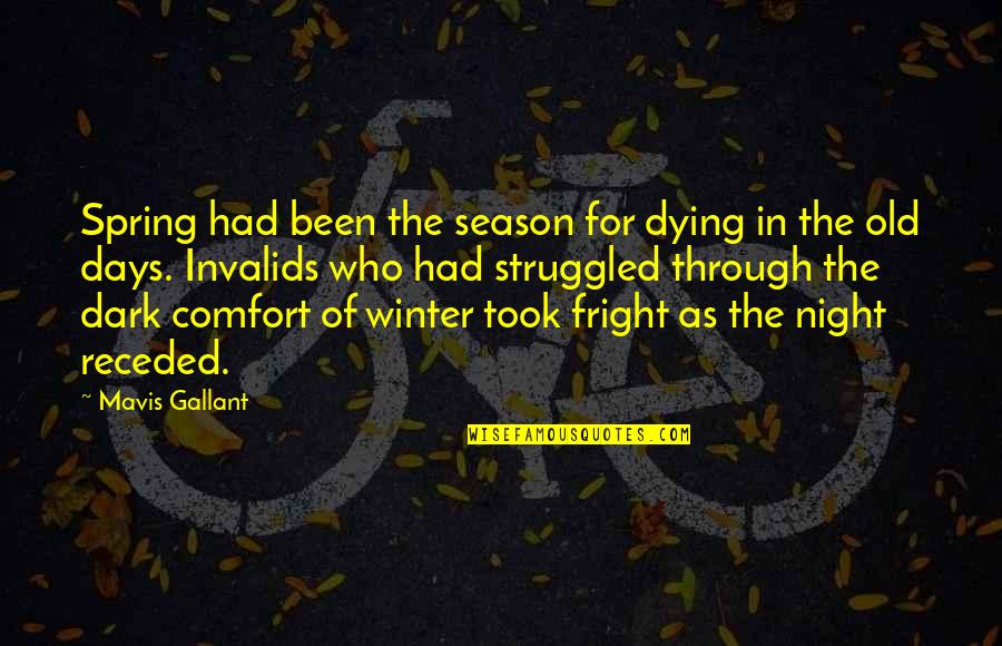 Spring Days Quotes By Mavis Gallant: Spring had been the season for dying in