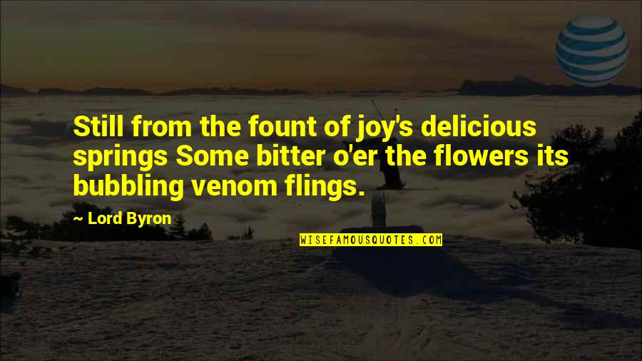Spring Flowers Quotes By Lord Byron: Still from the fount of joy's delicious springs