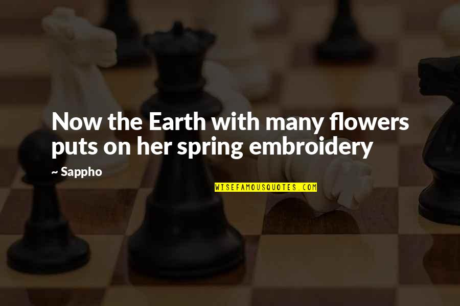 Spring Flowers Quotes By Sappho: Now the Earth with many flowers puts on