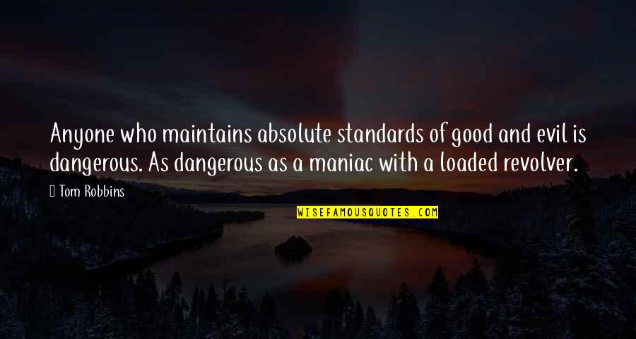 Spring Wildflowers Quotes By Tom Robbins: Anyone who maintains absolute standards of good and