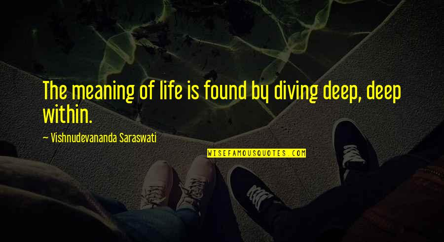 Spring Wildflowers Quotes By Vishnudevananda Saraswati: The meaning of life is found by diving