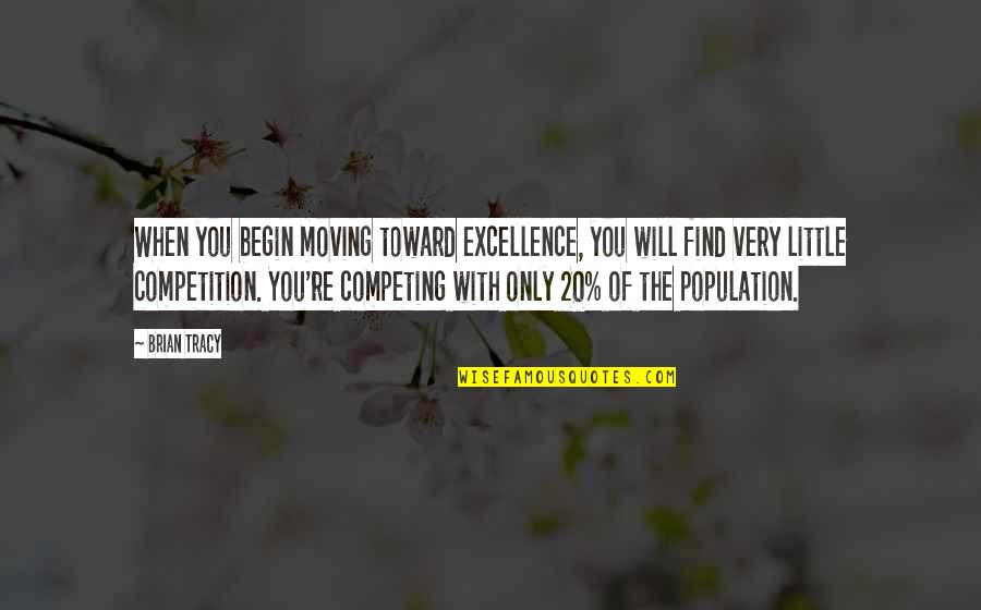 Springfield Pervert Quotes By Brian Tracy: When you begin moving toward excellence, you will