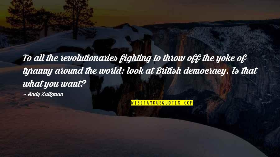 Spring'st Quotes By Andy Zaltzman: To all the revolutionaries fighting to throw off