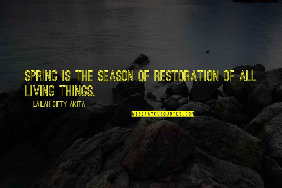 Spring'st Quotes By Lailah Gifty Akita: Spring is the season of restoration of all