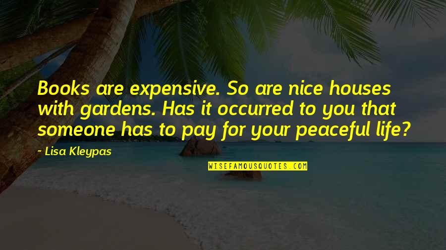 Spring'st Quotes By Lisa Kleypas: Books are expensive. So are nice houses with