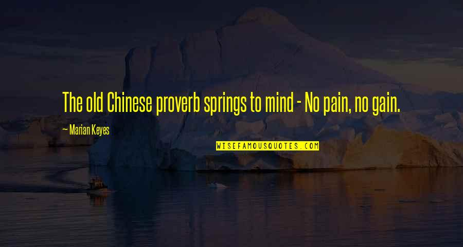 Spring'st Quotes By Marian Keyes: The old Chinese proverb springs to mind -