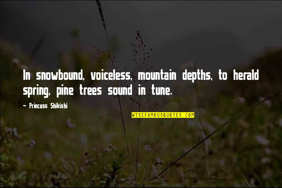 Spring'st Quotes By Princess Shikishi: In snowbound, voiceless, mountain depths, to herald spring,