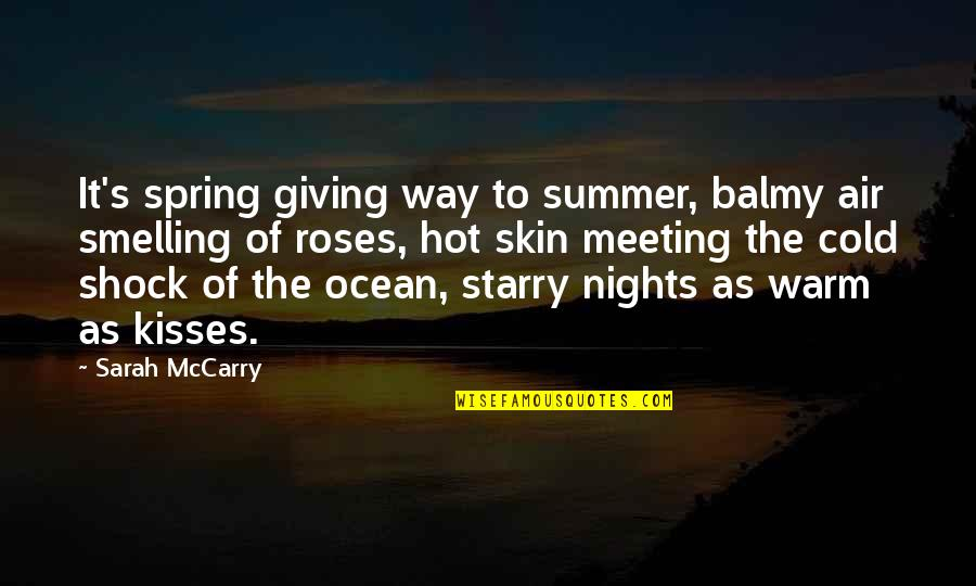 Spring'st Quotes By Sarah McCarry: It's spring giving way to summer, balmy air