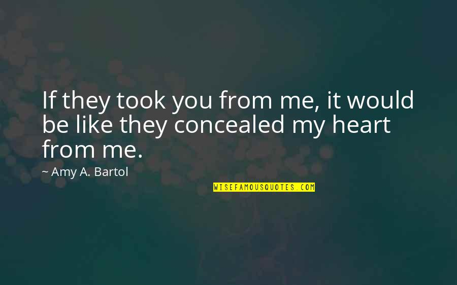 Spyro 3 Quotes By Amy A. Bartol: If they took you from me, it would