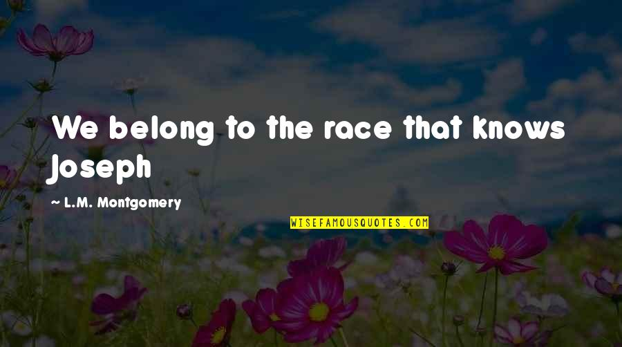 Sql 2008 Double Quotes By L.M. Montgomery: We belong to the race that knows Joseph