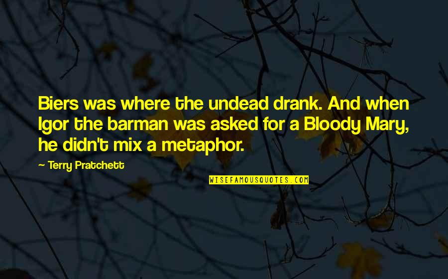 Sql 2008 Double Quotes By Terry Pratchett: Biers was where the undead drank. And when